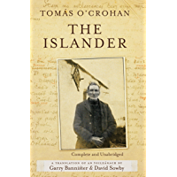 The Islander. Complete and Unabridged A translation of An tOileánach: An account of life on the Great Blasket Island off the west coast of Kerry