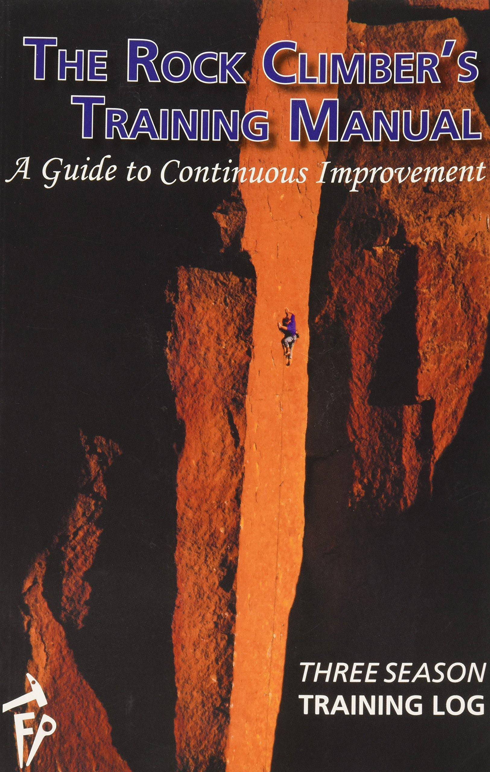 The Rock Climber's Training Manual   Three Season Training Log: Michael L  Anderson, Mark Anderson: 9780989515627: Amazon.com: Books