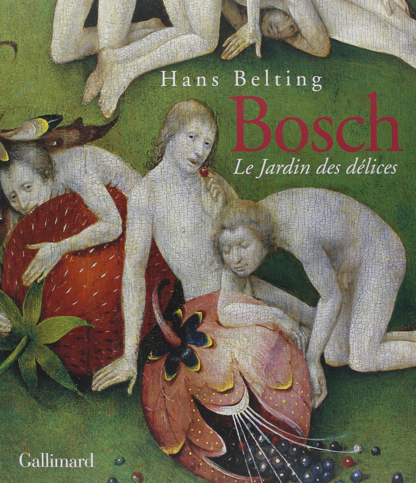 Amazon Hieronymus Bosch Le Jardin des délices Hans Belting