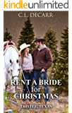 Rent a Bride for Christmas (Rent a Bride Series Book 1): Thistle Texas (Sweet Western Romance, Clean Family Short Stories) (English Edition)