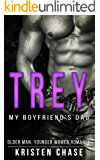 Romance: Trey: My Boyfriend's Dad: (Older Man Younger Woman Romance) (Bad Boy Alphas Short Stories)