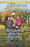 Her Guardian Rancher: An Inspirational Novel (Martin's Crossing)