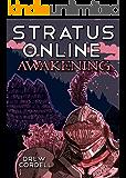 Stratus Online: Awakening (Stratus Online: a LitRPG series Book 1)