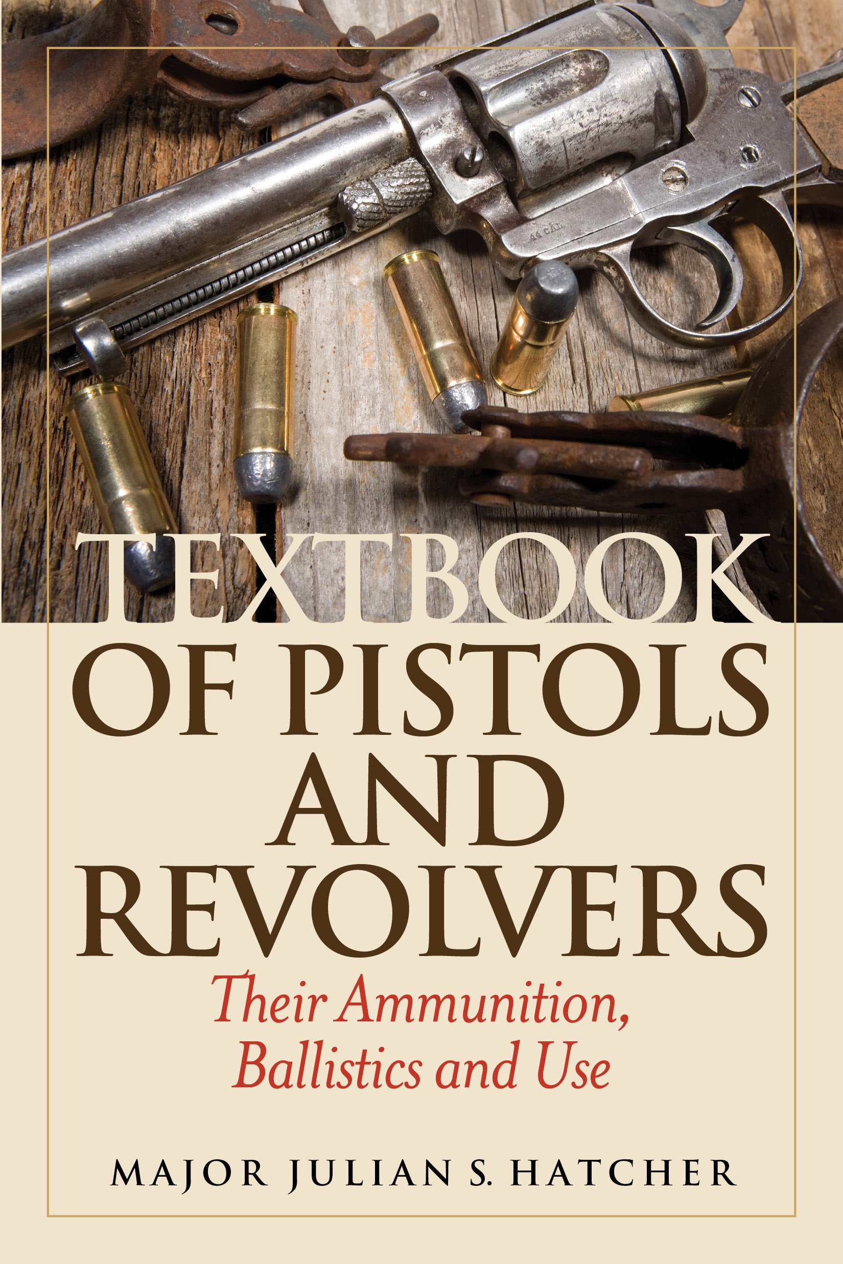 Textbook of Pistols and Revolvers: Their Ammunition, Ballistics and Use by Skyhorse Publishing