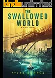 The Swallowed World — Book One: The Eternal Season (The Swallowed World Saga)