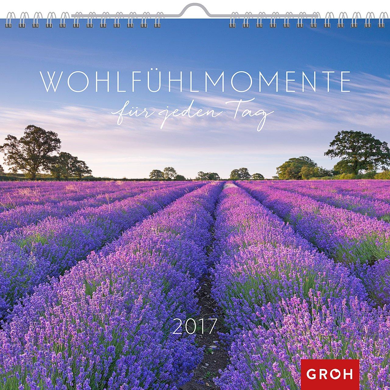 Wohlfühlmomente 2017: Dekorativer Wandkalender mit Monatskalendarium