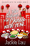 A Fake Girlfriend for Chinese New Year (Holidays with the Wongs Book 3)