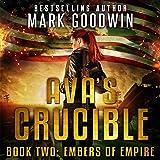Embers of Empire: Ava's Crucible, Book 2