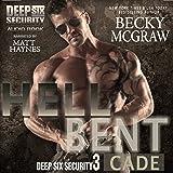 Hell Bent: Deep Six Security Series, Book 3