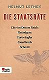 Die Staatsräte: Elite im Dritten Reich: Gründgens, Furtwängler, Sauerbruch, Schmitt (German Edition)