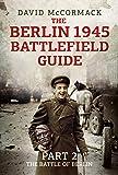 The Berlin 1945 Battlefield Guide: Part 2-The