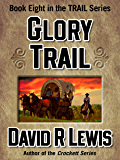 Glory Trail (the TRAIL series Book 8)