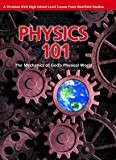 Physics 101:The Mechanics of God's Physical World