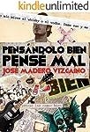 PENSÁNDOLO BIEN, PENSÉ MAL.