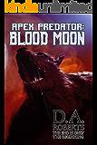 Apex Predator: Blood Moon: Book Two of the Apex Predator Series