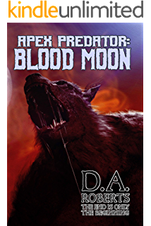 Apex Predator Wolf Moon Book One Of The Apex Predator Series Kindle Edition By Roberts D A Literature Fiction Kindle Ebooks Amazon Com