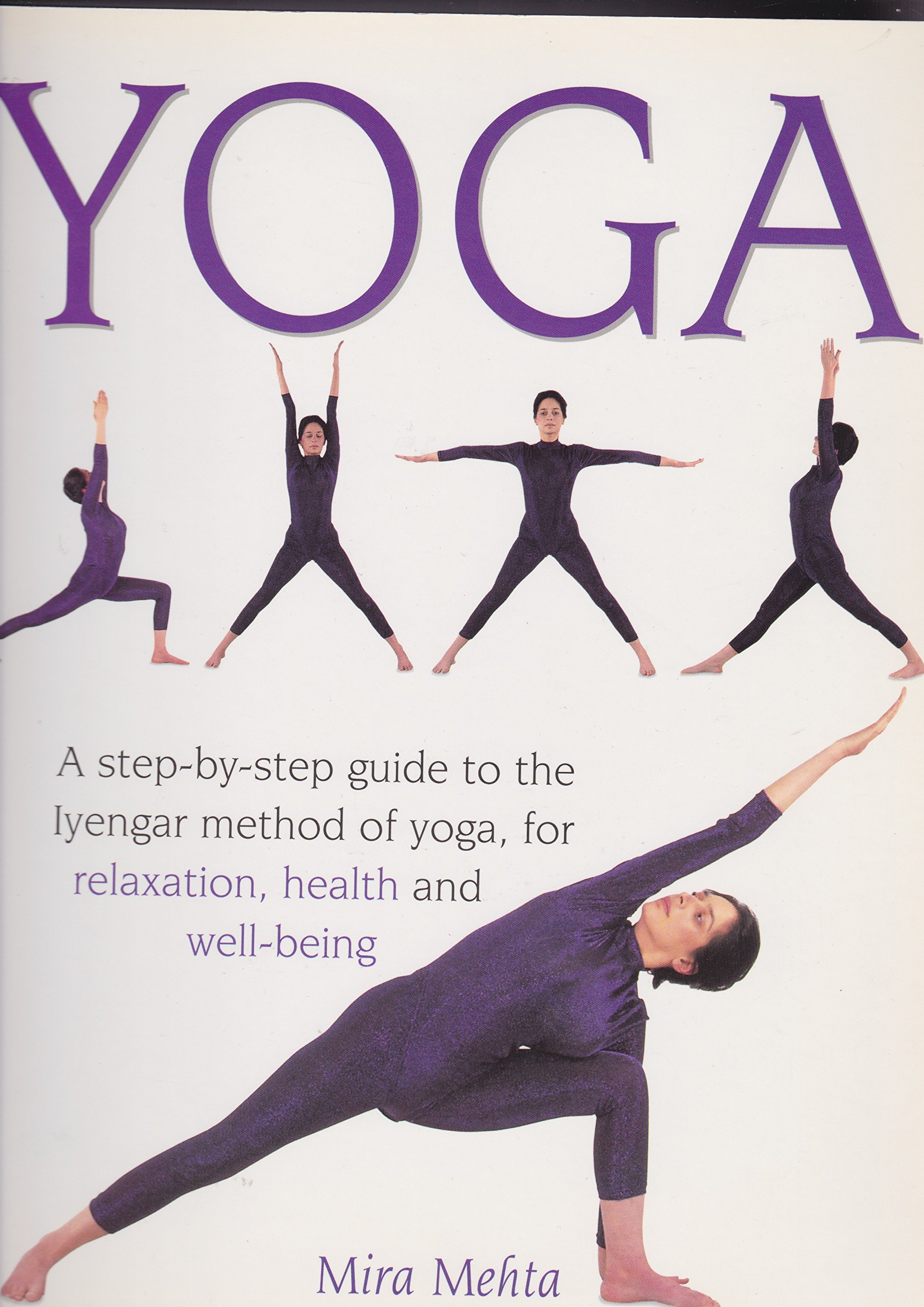 Yoga - A Step-by-Step Guide To The Iyengar Method Of Yoga ...