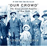 """Our Crowd"": The Great Jewish Families of New York"