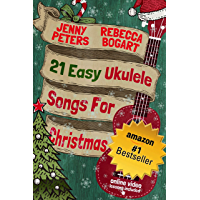 21 Easy Ukulele Songs for Christmas: Book + Online Video (Beginning Ukulele Songs 3) book cover