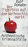 Der Tigerbiss auf dem Weihnachtsmarkt: Authentische Kriminalfälle (German Edition)