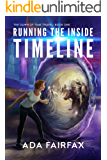 Running the Inside Timeline (The Dawn of Time Travel Book 1)