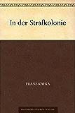 In der Strafkolonie (German Edition)