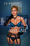 Abigail: Living Her Hotwife Fantasies