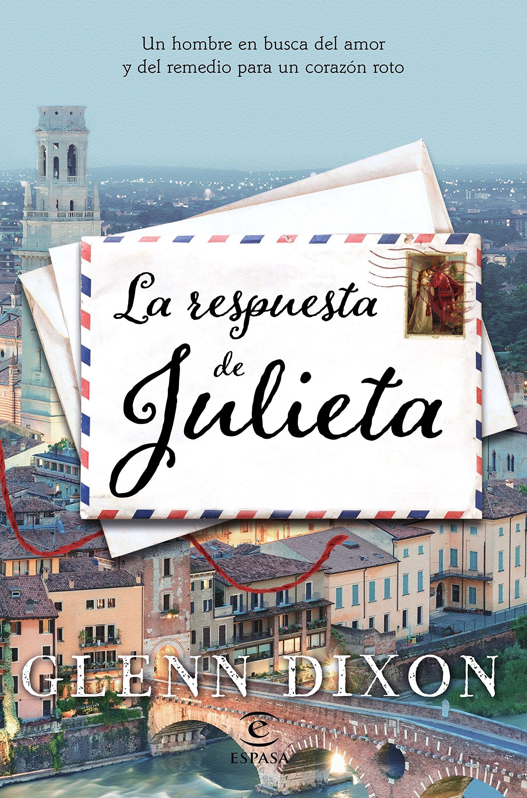 La respuesta de Julieta: Un hombre en busca del amor y del remedio para un corazón roto FUERA DE COLECCIÓN Y ONE SHOT: Amazon.es: Glenn Dixon, ...