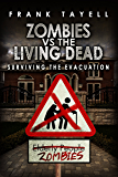 Surviving The Evacuation, Book 0.5: Zombies vs The Living Dead