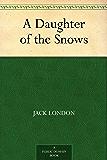 A Daughter of the Snows (免费公版书) (English Edition)