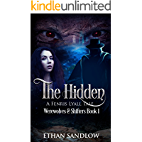 The Hidden: A Fenris Lyall Tale:Werewolves & Shifters Book 1 (Werewolves and Shifters)