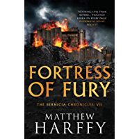 Fortress of Fury: An unputdownable historical fiction series (The Bernicia Chronicles Book 7) (English Edition)