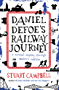 Daniel Defoe's Rail Journeys: A tour thro' the whole island of Great Britain