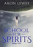 School For Spirits: Final Test (Spirit School Book 2)