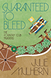 Guaranteed to Bleed (The Country Club Murders Book 2) (English Edition)