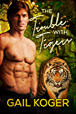 The Trouble With Tigers (Shenanigans Book 2)