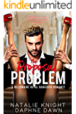 The Proposal Problem: A Billionaire Royal Hangover Romance