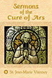Sermons of the Curé of Ars: Sermons for all the Sundays and Feast Days of the Year