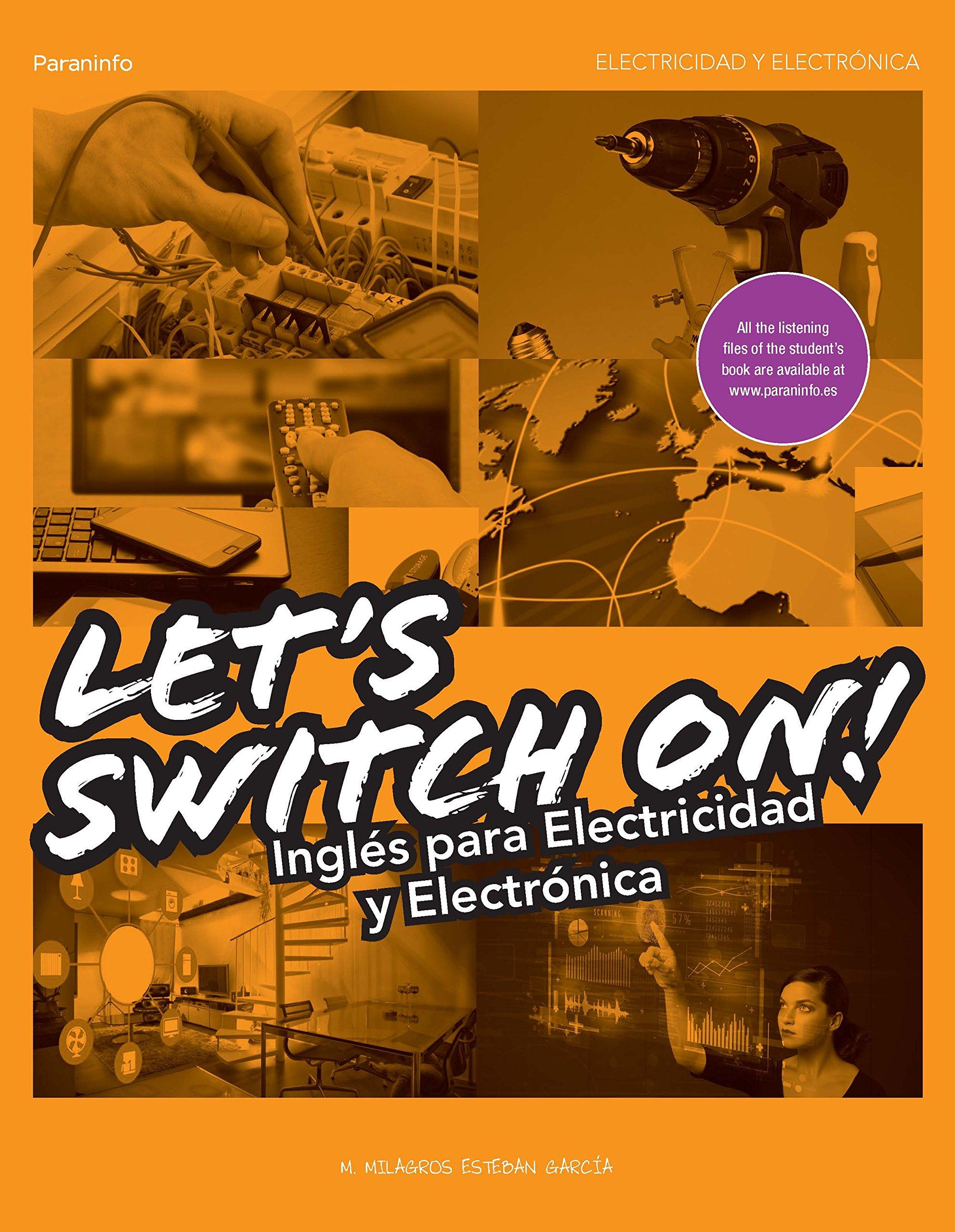 Let´s Switch On! Inglés para Electricidad y Electrónica (Electricidad Electronica) Tapa blanda – 23 mar 2015 Ediciones Paraninfo S.A 842839881X Ingeniería electrónica