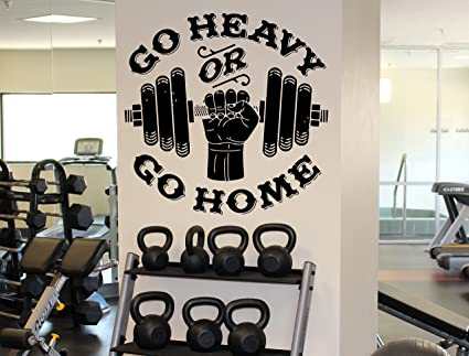 Go heavy or stay home wall decal fitness gym sport vinyl sticker