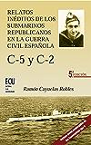 Relatos inéditos de los submarinos republicanos de la guerra civil española