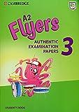 Cambridge English young learners. Tests. Flyers. Student's book. Per la Scuola media. Con espansione online: A2 Flyers 3 Student's Book