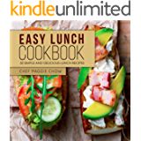 Easy Lunch Cookbook: 50 Simple and Delicious Lunch Recipes (Lunch Recipes, Lunch Cookbook, Panini Recipes, Panini Cookbook Book 1)