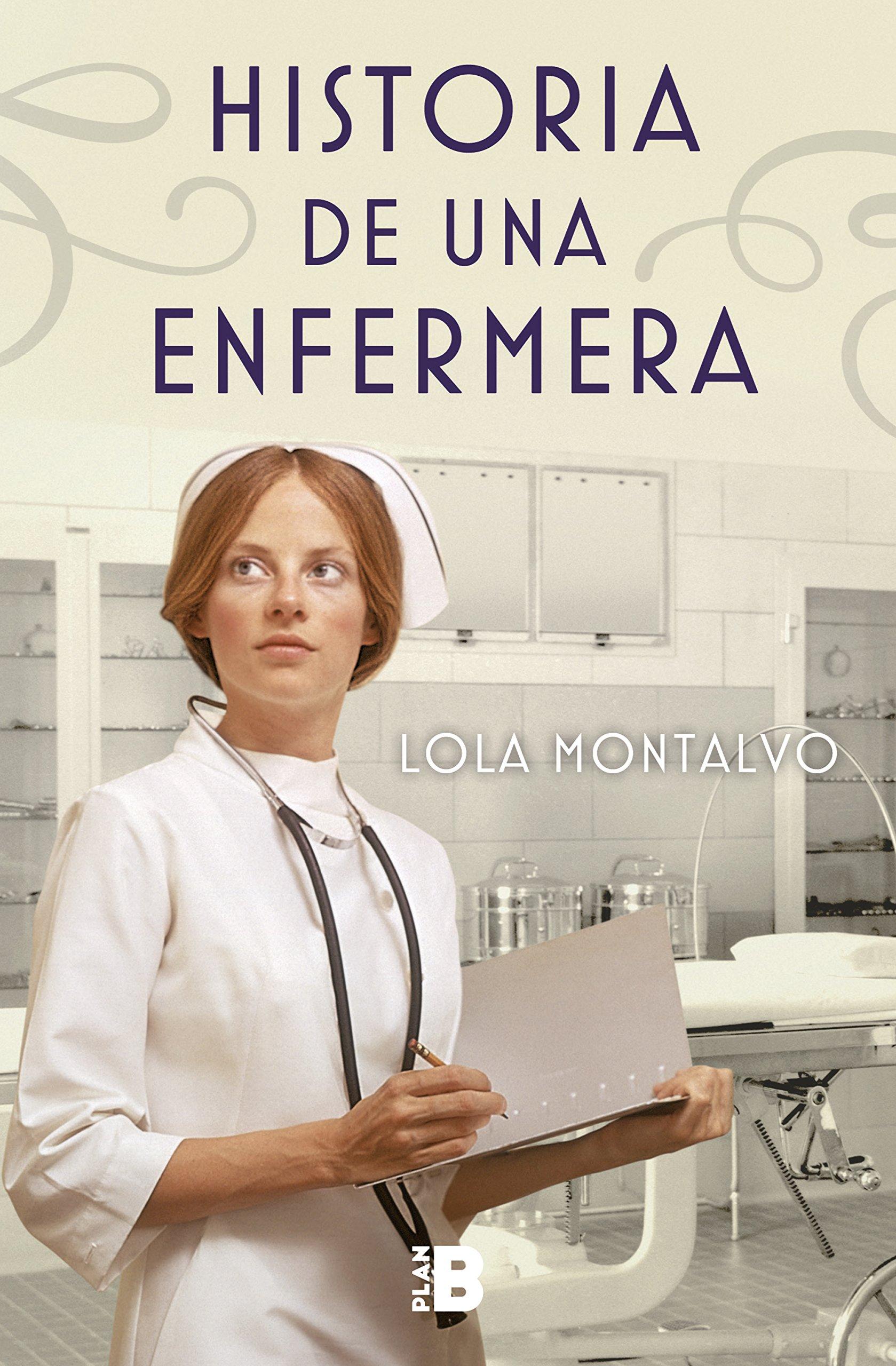Historia de una enfermera (SIN ASIGNAR): Amazon.es: Lola Montalvo: Libros
