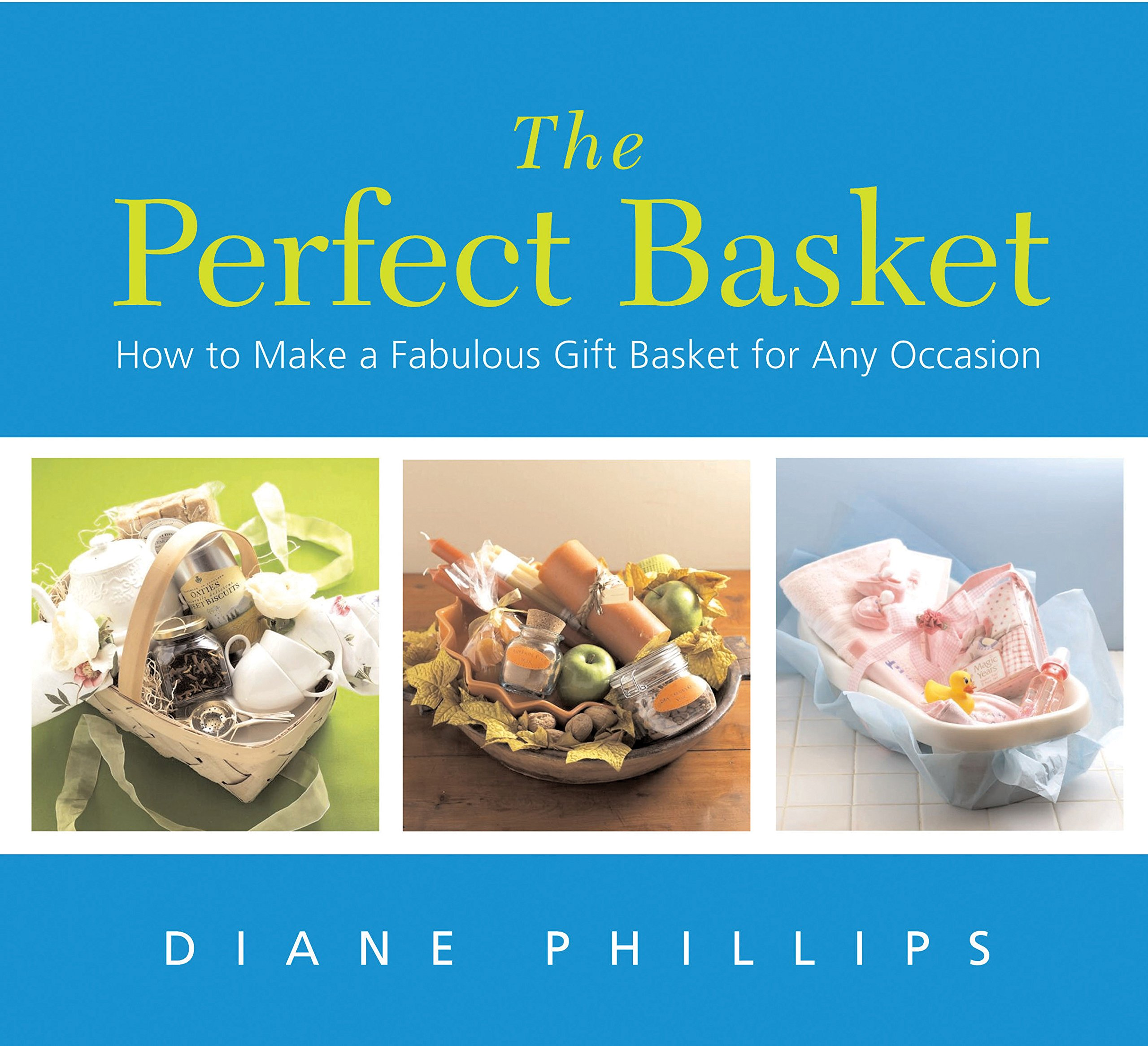 the-perfect-basket-how-to-make-a-fabulous-gift-basket-for-any-occasion