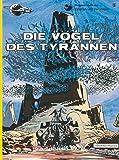 Valerian und Veronique, Bd.5, Die Vögel des Tyrannen (Valerian & Veronique, Band 5)