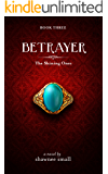 Betrayer (The Shining Ones Book 3)