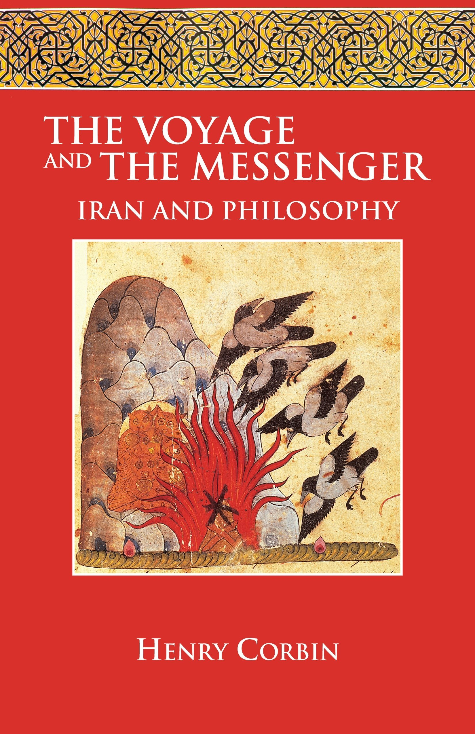 The Voyage and the Messenger: Iran and Philosophy: Iran & Philosophy