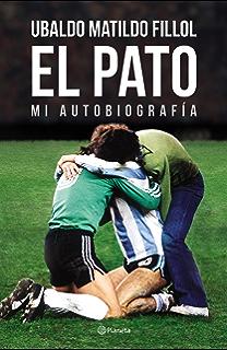 El Pato: Mi autobiografía (Spanish Edition)
