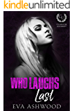Who Laughs Last: A Reverse Harem Bully Romance (Clearwater University Book 2)